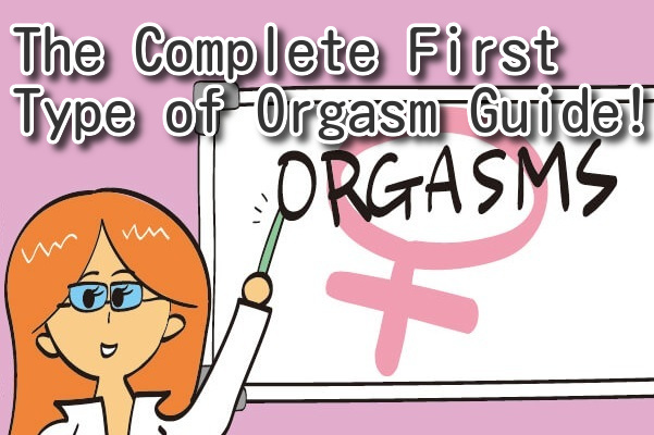 The Complete First Orgasm Guide! To Types of Female Orgasms